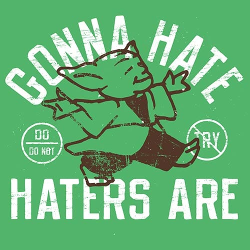 Star Wars Gonna Hate, Haters Are Tshirt