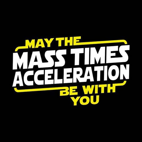 Star Wars Mass Times Acceleration Tshirt