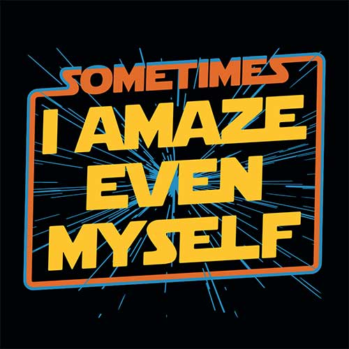Star Wars Sometimes I Amaze Even Myself Tshirt
