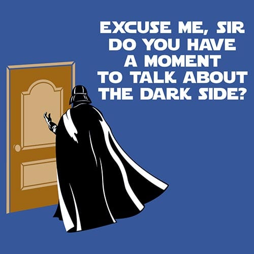 Star Wars Do You Have A Moment To Talk About The Dark Side Tshirt