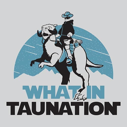 Star Wars What in Taunation Tshirt