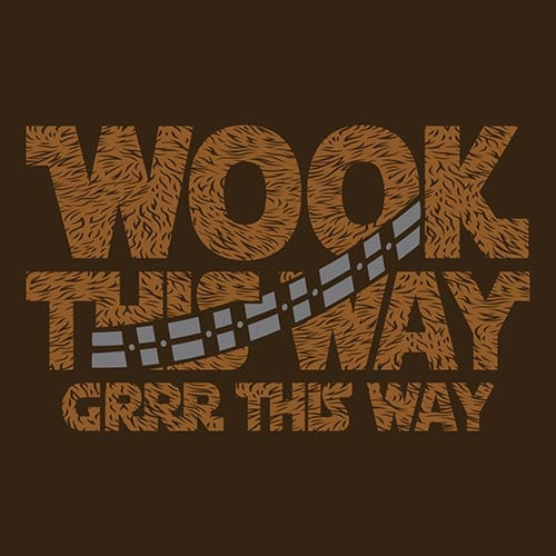 Star Wars Wook This Way Tshirt